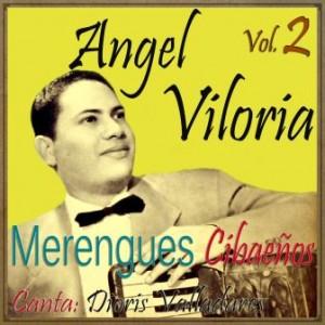 Merengues Cibaeños, Ángel Viloria, Dioris Valladares