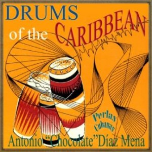 "Drums of the Caribbean, Antonio ""Chocolate"" Díaz Mena"