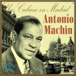 Un Cubano en Madrid, Antonio Machín