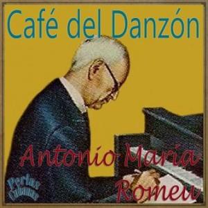 Café del Danzón, Antonio María Romeu