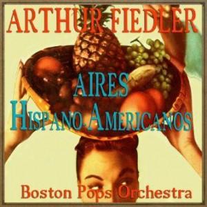 Aires Hispano-Americanos, Arthur Fiedler