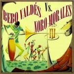 Bebo Valdés Vs. Noro Morales