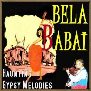 Haunting Gypsy Melodies, Béla Babai