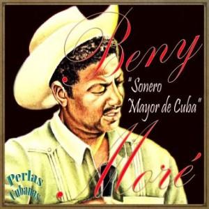 Sonero Mayor de Cuba, Benny Moré