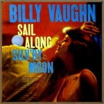 Sail Along Silv'ry Moon, Billy Vaughn