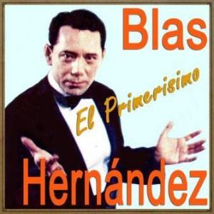 El Primerisimo, Blas Hernández
