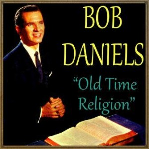 Old Time Religion, Bob Daniels
