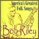 America's Greatest Folk Songs, Bob Riley