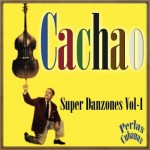 Super Danzones Vol. 1, Cachao