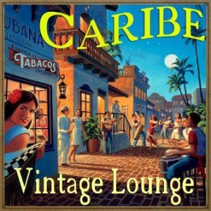 Caribe Vintage Lounge, Various Artists
