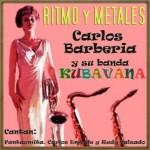 Ritmo y Metales, Carlos Barberia