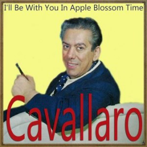 I'll Be with You in Apple Blossom Time, Carmen Cavallaro