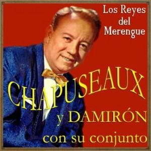 Los Reyes del Merengue, Chapuseaux Y Damirón