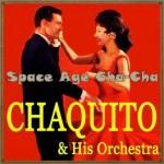 Space Age Cha Cha, Chaquito