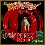 Dengues, Dámaso Pérez Prado