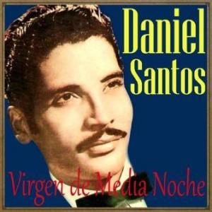 Virgen de Media Noche, Daniel Santos