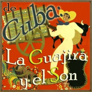De Cuba, La Guajira y el Son, Various Artists