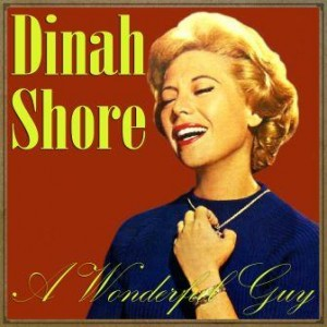 A Wonderful Guy, Dinah Shore
