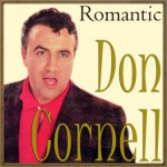 Don Cornell, Romantic