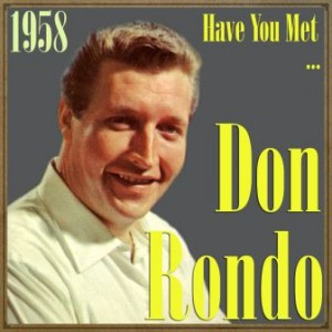 Have You Met… Don Rondo? 1958, Don Rondo