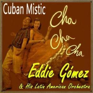 Cuban Mistic, Eddie Gómez