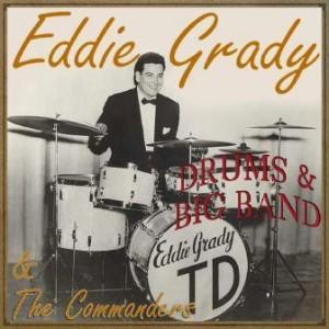 Drums & Big Band, Eddie Grady