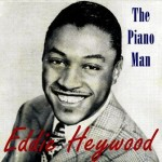 The Piano Man, Eddie Heywood