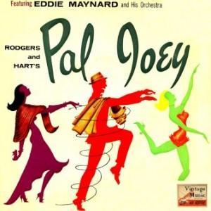 Pal Joey, Eddie Maynard