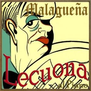 Malagueña, Ernesto Lecuona