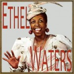 Ethel Waters,  Ethel Waters