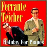 Holiday for Pianos, Ferrante & Teicher