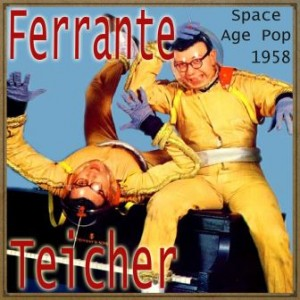 Space Age Pop, 1958, Ferrante & Teicher