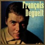 Irresistiblement, François Deguelt