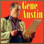 My Restless Heart, Gene Austin