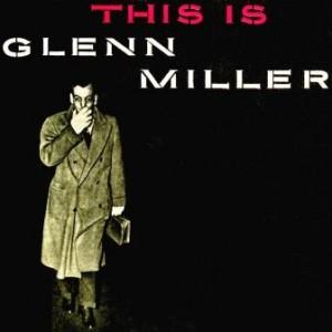 Glenn Miller, Glenn Miller