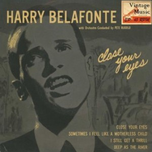 Close Your Eyes, Harry Belafonte