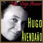Un Viejo Amor, Hugo Avendaño