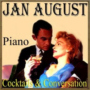 Piano, Cocktails & Conversation, Jan August