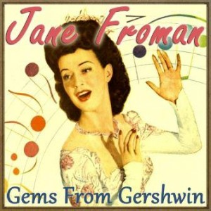 Gems from Gershwin, Jane Froman