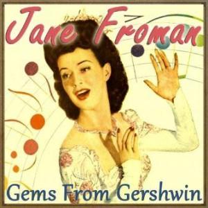 Gems from Gershwin, Jane Froman