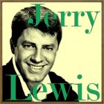 Rock-a-Bye Your Baby with a Dixie Melody, Jerry Lewis