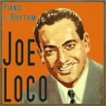 Piano and Rhythm, Joe Loco