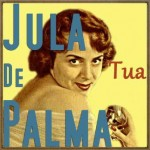 Tua, Jula De Palma