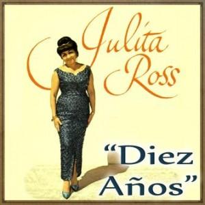 Diez Años, Julita Ross