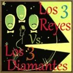 Los Tres Diamantes vs. Los Tres Reyes
