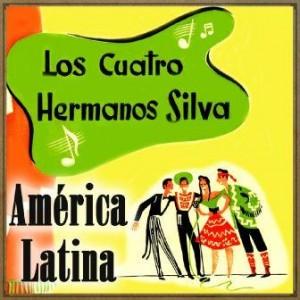 América Latina, Los Cuatro Hermanos Silva