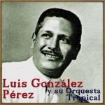 Son De La Loma, Luis González Pérez