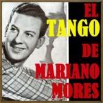 El Tango, Mariano Morés