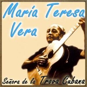 Señora de la Trova Cubana, María Teresa Vera