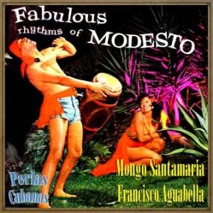 Fabulous Rhythms of Modesto, Mongo Santamaría